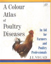 A Colour Atlas of Poultry Diseases: An Aid for Farmers and Poultry Professionals
