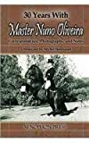 img - for 30 YEARS WITH MASTER NUNO OLIVEIRA: Correspondence, Photographs and Notes Chronicled by Michel Henriquet book / textbook / text book