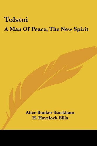 Tolstoi: A Man of Peace; The New Spirit