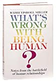 img - for What's Wrong With Being Human (ArtScroll series) book / textbook / text book