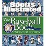 Sports Illustrated The Baseball Book Expanded Edition by Editors of Sports Illustrated