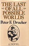 Last of All Possible Worlds (0434209554) by Drucker, Peter F.
