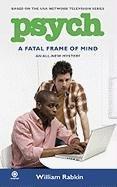 Image for Psych: A Fatal Frame of Mind