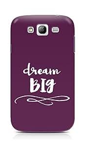 AMEZ dream big Back Cover For Samsung Galaxy Grand i9082