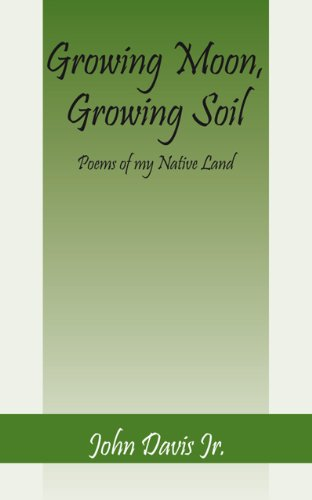 Growing Moon, Growing Soil: Poems of my Native Land