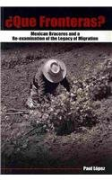 Que Fronteras?: Mexican Braceros and a Re-examination of...