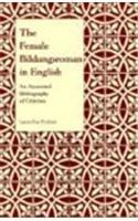 Female Bildungsroman in Englis (Selected Bibliographies in Language & Literature)