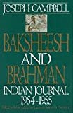 Baksheesh and Brahman: Indian Journal 1954-1955 (Joseph Campbell Works) (0060168897) by Campbell, Joseph