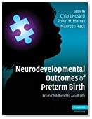 Neurodevelopmental Outcomes of Preterm Birth: From Childhood to Adult Life (Cambridge Medicine (Hardcover))