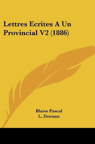 Lettres Ecrites a Un Provincial V2 (1886)