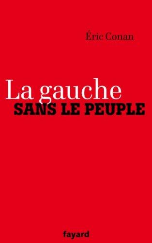 La gauche sans le peuple (Documents)