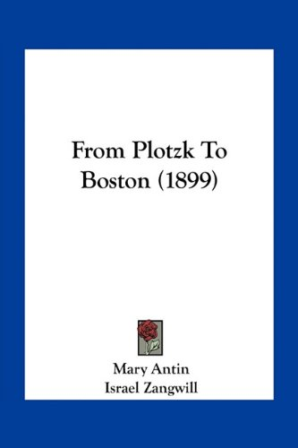 From Plotzk to Boston (1899)