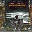 AFRICAN HEAD CHARGE-IN PURSUIT OF SHASHAMANE LAND