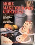 img - for More Make Your Own Groceries by Daphne Metaxas Hartwig (1983) Hardcover book / textbook / text book