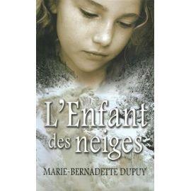La saga de Val-Jalbert : [1] : L'enfant des neiges, Dupuy, Marie-Bernadette