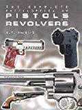 img - for COMPLETE ENCYCLOPEDIA OF PISTOLS/REVOLVE book / textbook / text book