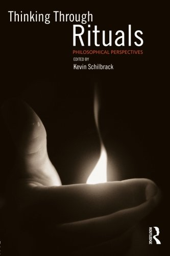 Thinking Through Rituals: Philosophical Perspectives