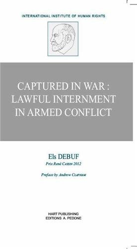 Captured in War : Lawful Internment in Armed Conflict