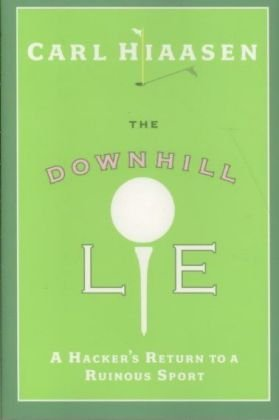 The Downhill Lie: A Hacker