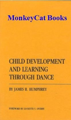 Child Development and Learning Through Dance (Ams Studies in Education)