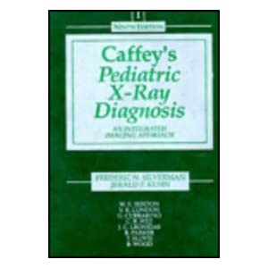 Caffey's Pediatric X-Ray Diagnosis, 9e