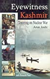 Eyewitness Kashmir: Teetering On Nuclear War (8183860044) by Joshi, Arun
