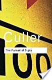 The Pursuit of Signs (0415090695) by Culler, Jonathan
