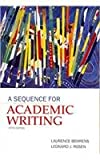 Sequence for Academic Writing, Writing Research Papers: A Complete Guide, and MyCompLab with Pearson eText Valuepack Access Card Package (5th Edition) (020579677X) by Behrens, Laurence