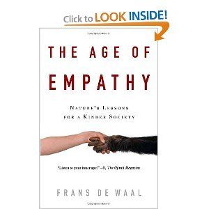 The Age of Empathy: Nature's Lessons for a Kinder Society (Paperback) by Frans De Waal, F. B. M. De Waal