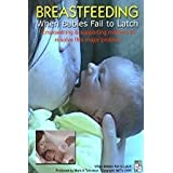 Breastfeeding: When Babies Fail to Latch ~ Mark-It Television