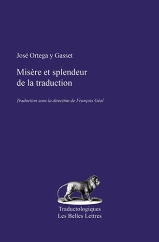 Misere Et Splendeur de la Traduction (Traductologiques) (French and Spanish Edition) [Ortega y Gasset, Jose] (Tapa Blanda)