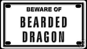 Beware of Bearded Dragon Aluminum Sign for Cages and Houses