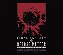 Before Meteor:FINAL FANTASY XIV Original Soundtrack�ڱ����ե���ȥ�/Blu-ray Disc Music��