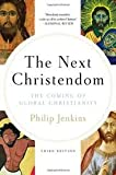 The Next Christendom: The Coming of Global Christianity (Future of Christianity Trilogy) 3th (third) edition