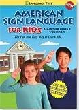 American Sign Language for Kids: Learn ASL Beginner Level 1, Vol. 1