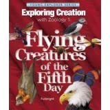 Exploring Creation with Zoology 1: Flying Creatures of the 5th Day (Apologia Science Young Explorers)