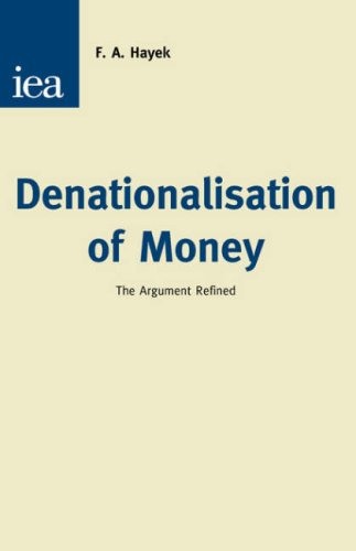 Denationalisation of Money, Hayek