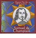 img - for Samuel de Champlain: Discover the Life of an Explorer (Symbols of Freedom) book / textbook / text book