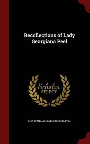 Recollections of Lady Georgiana Peel
