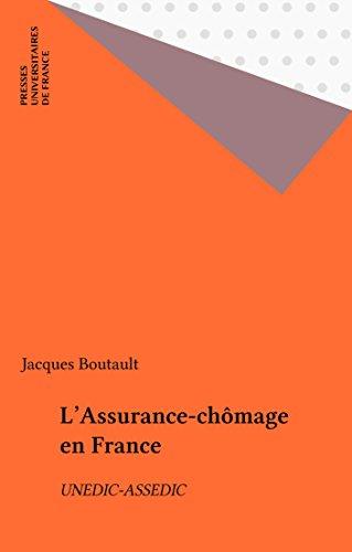 L'Assurance-chômage en France: UNEDIC-ASSEDIC