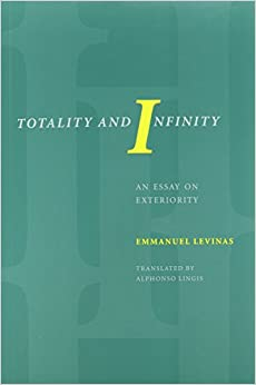 emmanuel levinas totality and infinity an essay on exteriority