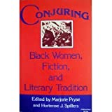 Conjuring, Black Women, Fiction, and Literary Tradition (Everywoman: Studies in History, Literature, and Culture)