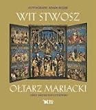 echange, troc Adam Bujak - Wit Stwosz Oltarz Mariacki