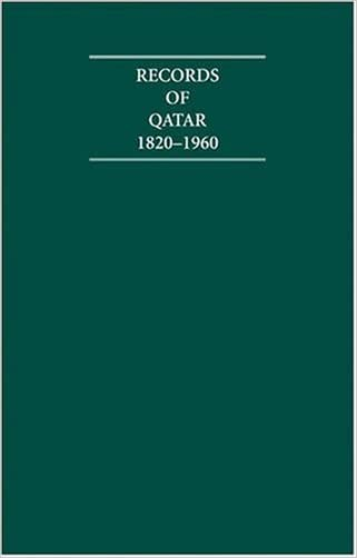 Records of Qatar 1820-1960 8 Volume Hardback Set Including Boxed Genealogical Tables and Maps: Primary Documents (Cambridge Archive Editions)
