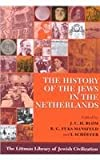 img - for The History of the Jews in the Netherlands (Littman Library of Jewish Civilization) book / textbook / text book