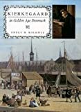 Kierkegaard in Golden Age Denmark (Indiana Series in the Philosophy of Religion) (0253330440) by Kirmmse, Bruce H.