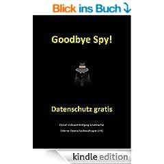 Goodbye Spy! Datenschutz gratis