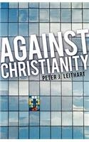 Against Christianity by Peter Leithart