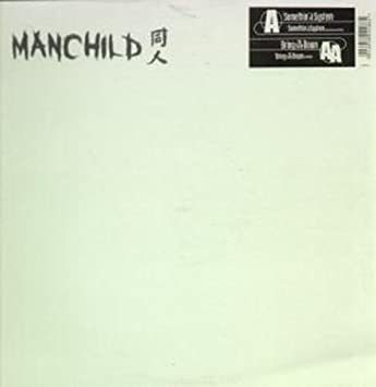 MANCHILD - Somethin' In My System / Bring The Tune Down - 12 inch 45 rpm