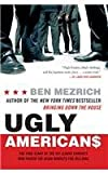 Ugly Americans: The True Story of the Ivy League Cowboys Who Raided the Asian Markets for Millions (0060575018) by Mezrich, Ben